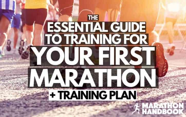 Essential Guide To Training For Your First Marathon (with Training Plan)