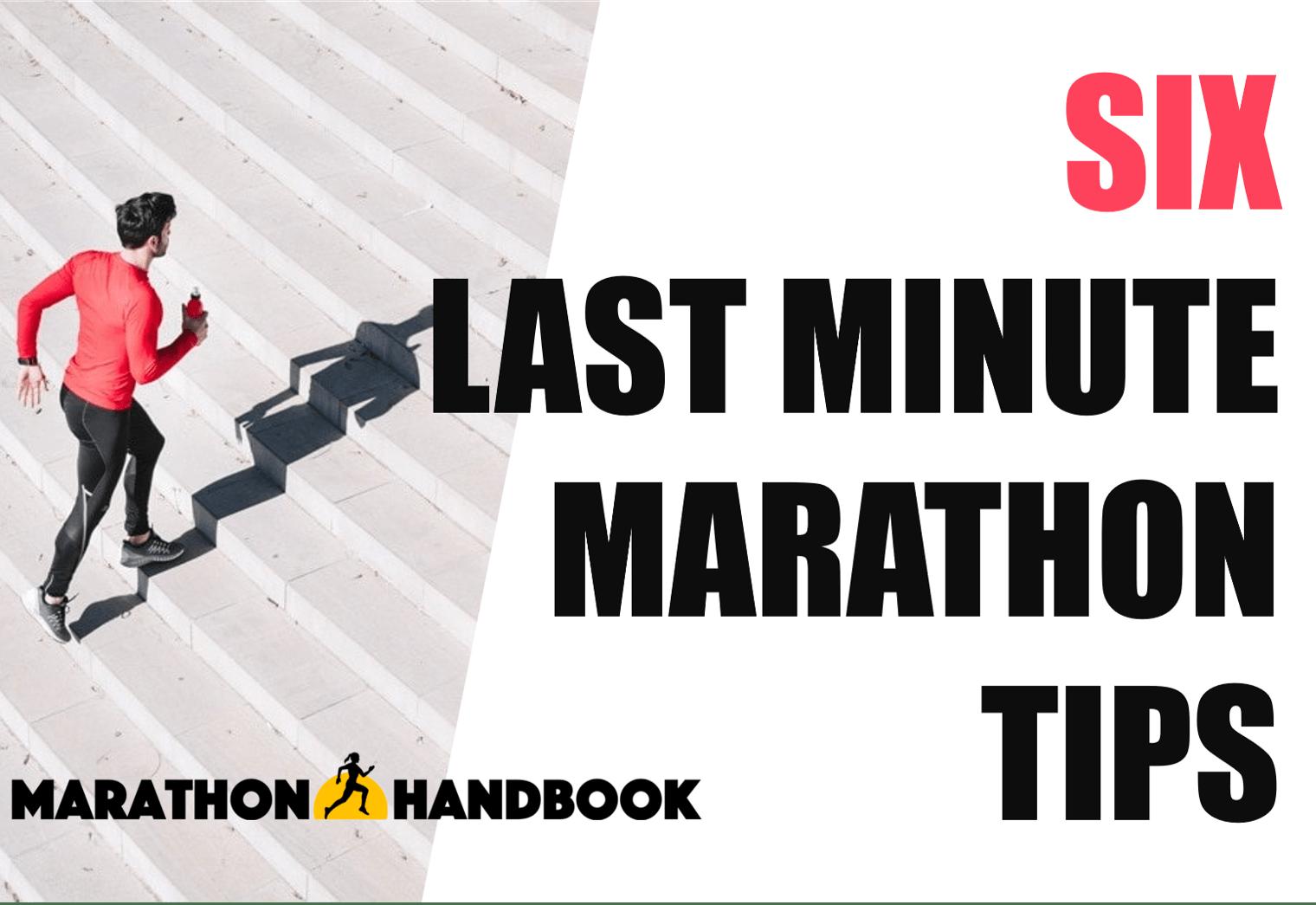 Six Last Minute Marathon Tips