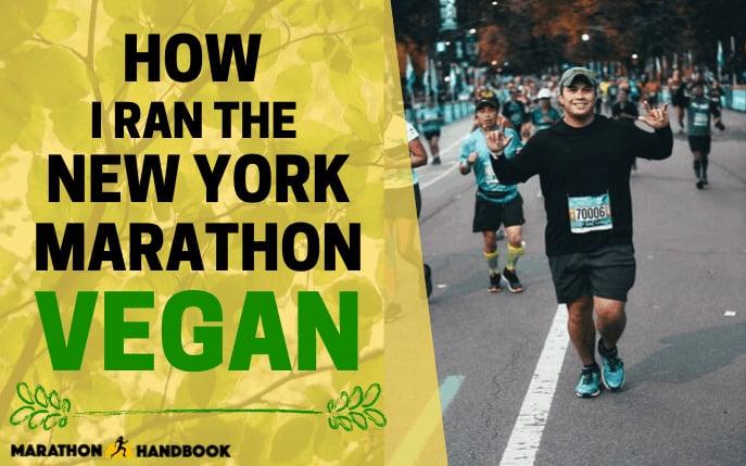 My Vegan Marathon: How I Trained for NYC Marathon on a Vegan Diet