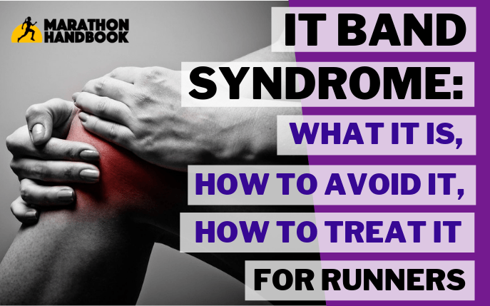 Iliotibial Band Syndrome for Runners: What It Is, How To Overcome It