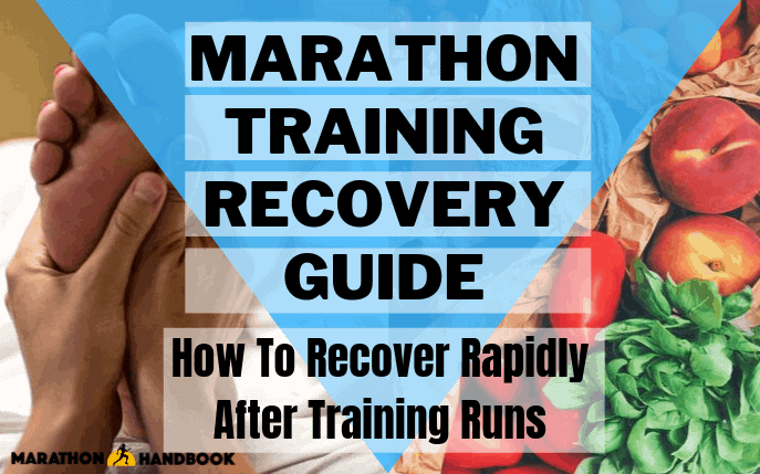 Marathon Training Recovery Guide: How To Recover Rapidly from Your Training Runs