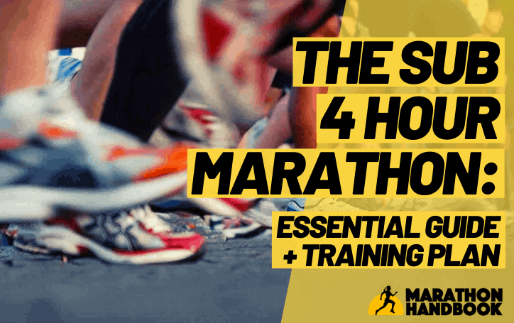 The Sub 4 Hour Marathon Pace: Essential Guide + Training Plan