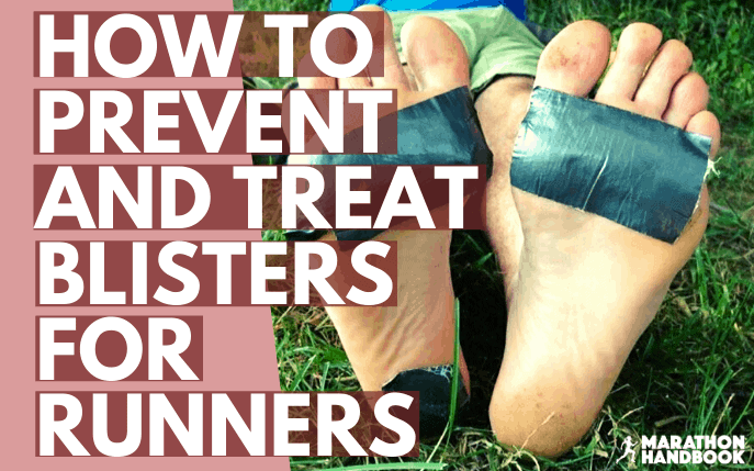 Blisters for Runners – How to Prevent them, Treat them, and get rid of them!
