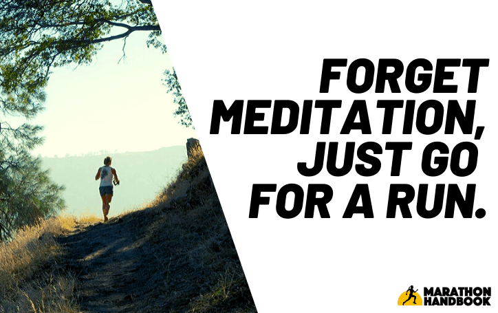 Forget Meditation, Just Go For A Run
