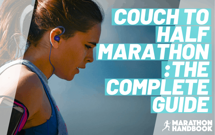 Couch To Half Marathon: Complete Guide and Training Plan