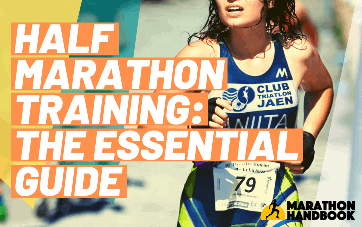 Half Marathon Training: The Essential Guide