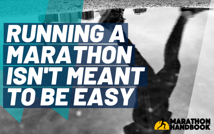 Running A Marathon Isn't Meant To Be Easy