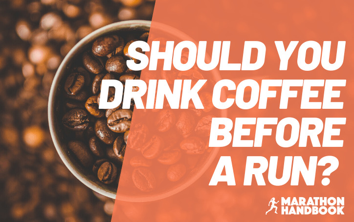 Should You Drink Coffee Before A Run? Heres The Effects