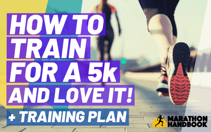 How To Train For a 5k (And Love It): 5k Training Plan