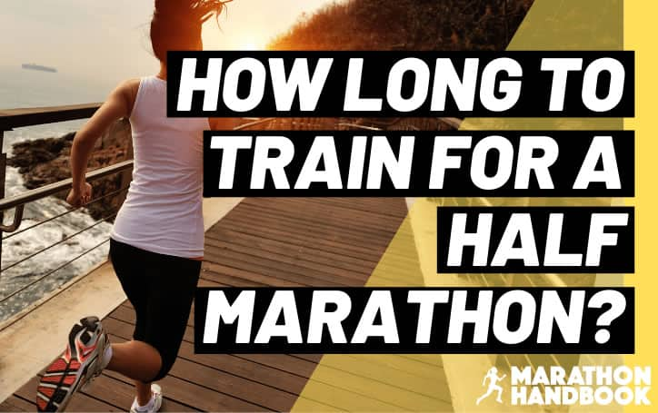 How Long To Train For a Half Marathon?