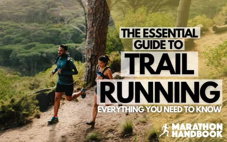 Trail Running For Beginners Guide: Essential Tips and Gear Recommendations
