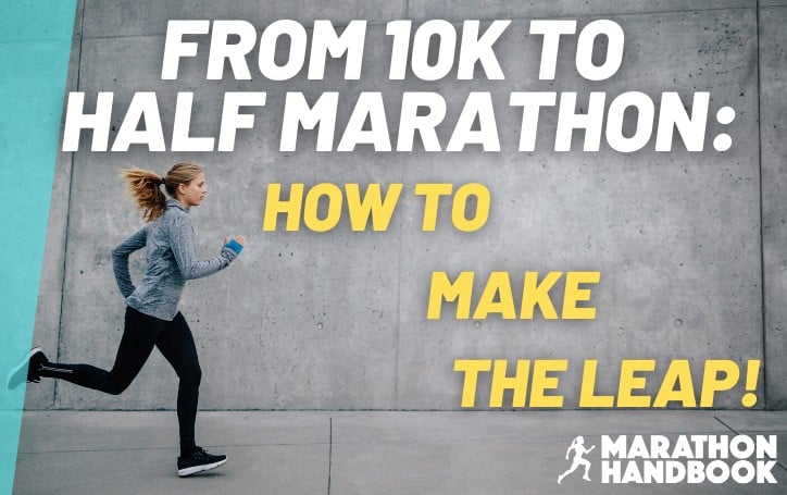 From 10K to Half Marathon: All You Need to Take the Leap