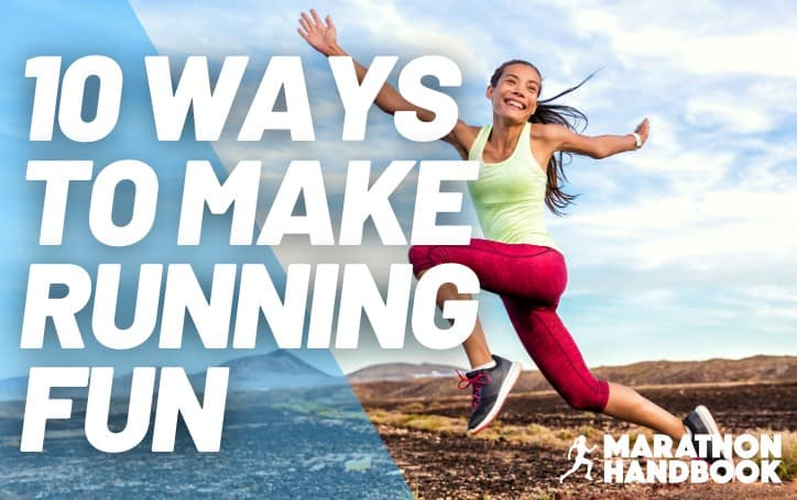 10 Ways to Make Running Fun: How to Overcome Your Running Dread