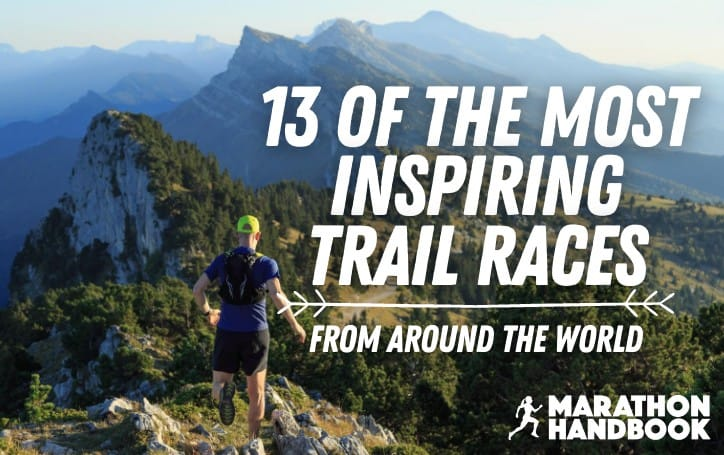 13 Awesome Trail Races That'll Inspire You To Go Running