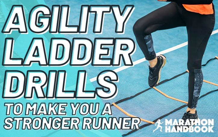 6 Agility Ladder Drills to Make You a Stronger Runner and How to Do Them Effectively