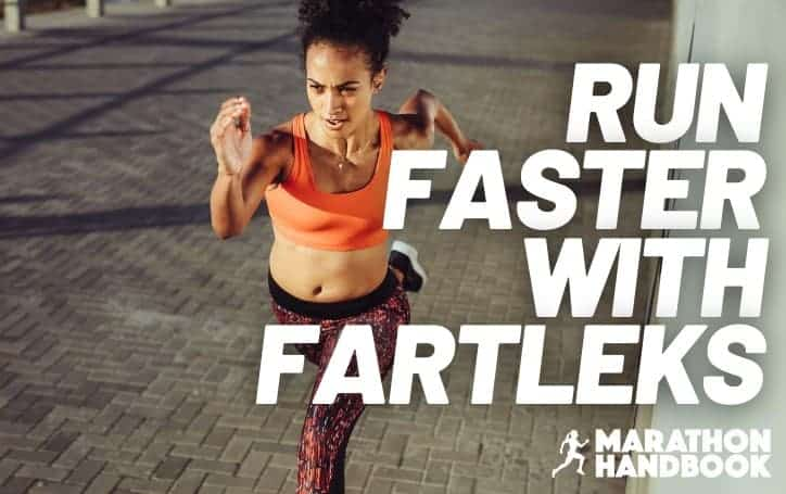 How To Run Faster with Fartleks + Fartlek Workouts