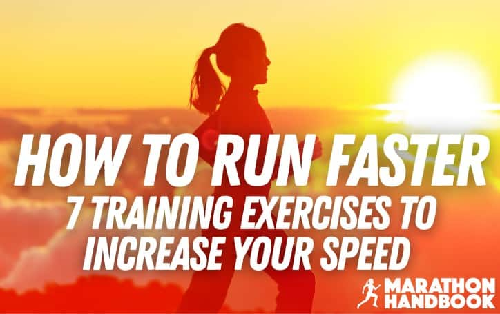 How to Run Faster: 7 Expert Training Exercises To Increase Your Speed