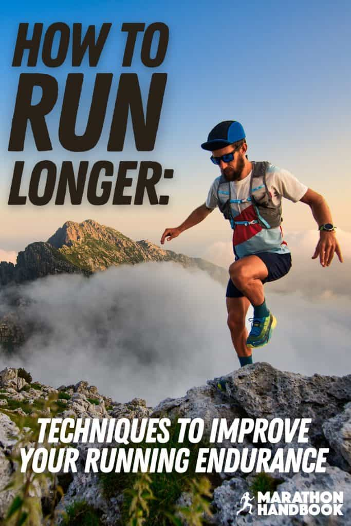 How To Run Longer Improve Your Running Endurance