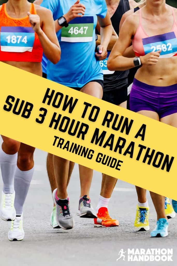 how to run a sub 3 hour marathon training guide