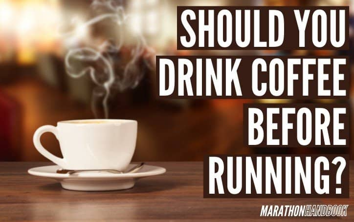 Should You Drink Coffee Before Running 1