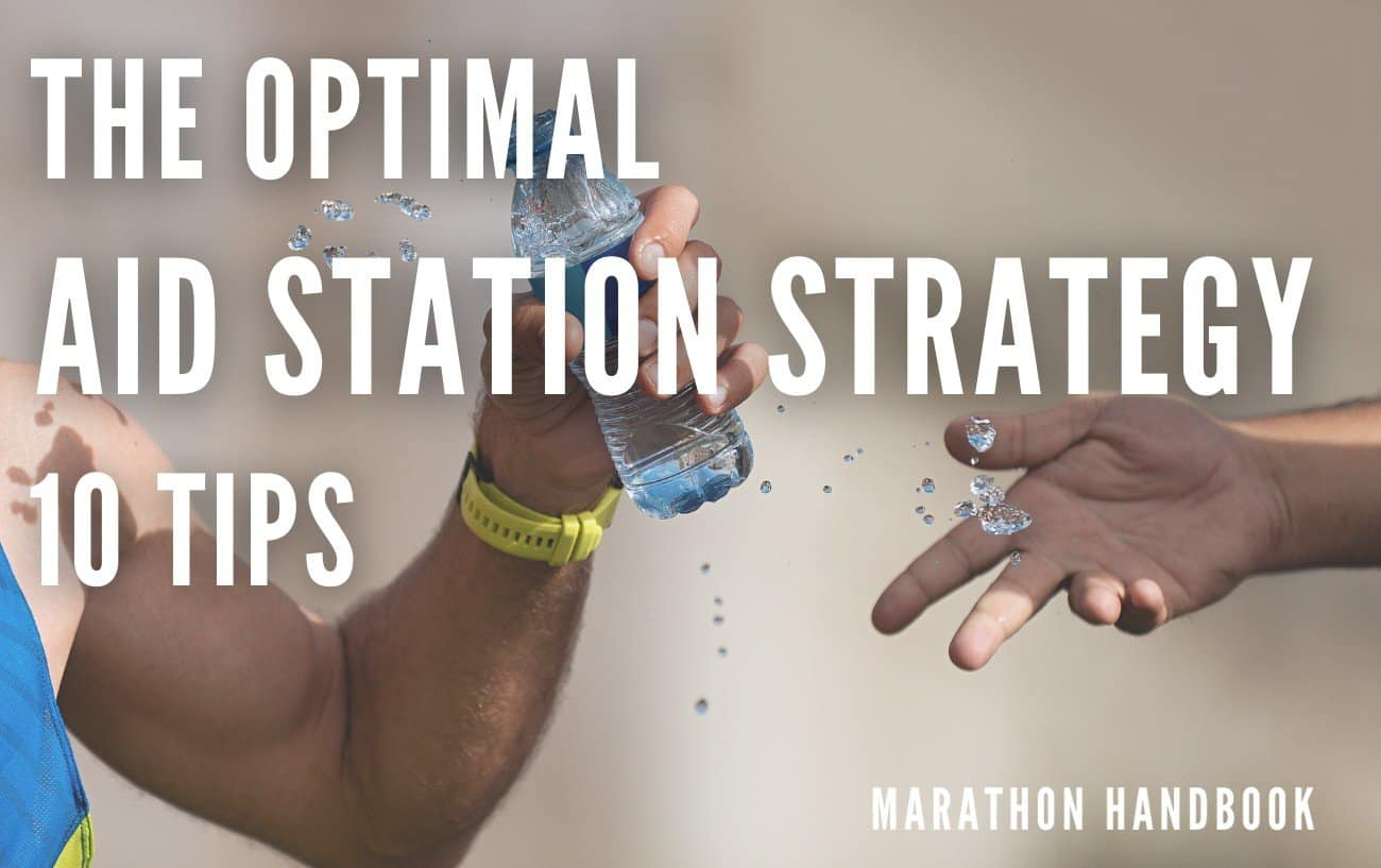 HERE'S THE OPTIMAL AID STATION STRATEGY: 10 TIPS