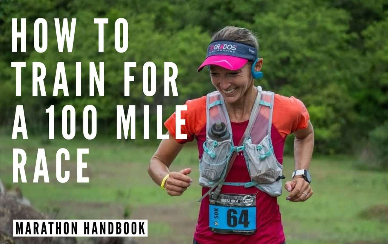 How to train for a 100 mile race