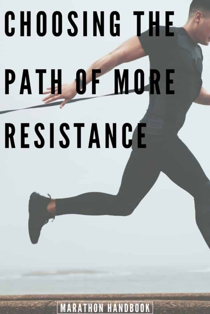 Choosing The Path Of More Resistance
